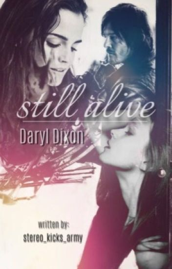 Still alive || Daryl Dixon Fanfiction