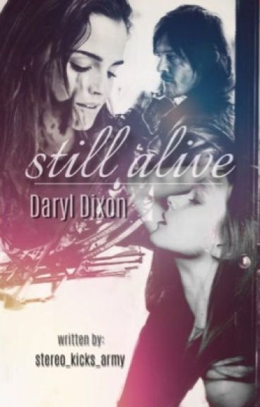 Still alive || Daryl Dixon Fanfiction