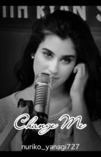 Change Me (Lauren/You) / EDITING
