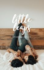 Little Leaps | Book Four ✎ by xFakingaSmilex