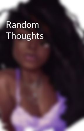 Random Thoughts by kima_2