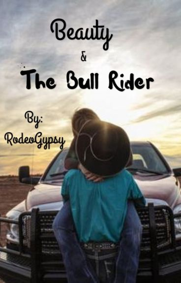 Beauty & The Bull Rider