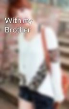 With my Brother by Pitchygirl