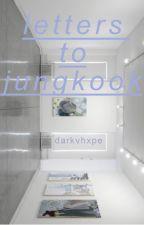 letters to jungkook 》 jikook [çeviri] by kimpuffy