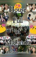 House full of Maganda by Maximaaaaaaa_