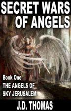 Secret Wars Of Angels by lee_vhoi_ol