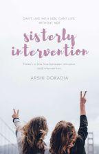 Sisterly Intervention by ArshiDokadia