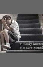 Nobody knows (1D fanfiction) by XxBenjixX
