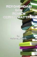Rekomendasi dan Review Cerita Wattpad by Helena_stark