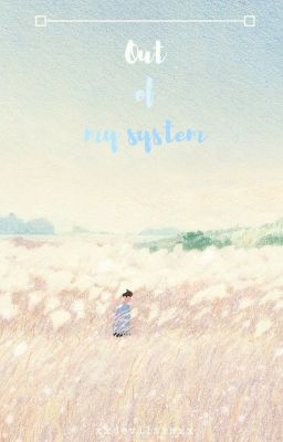 Đọc truyện Out of my system    Transfic    Yoonmin    Sugamin   