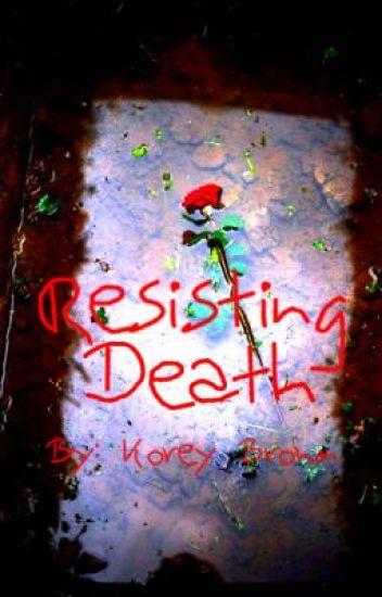 Resisting Death