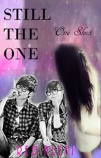 Still the one. (One Shot) ✔ by RedAlexi