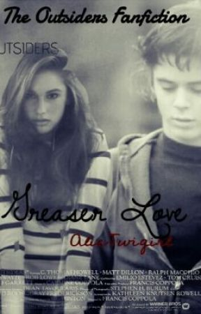 Greaser love (The Outsiders fan fiction) by AliceTwigirl