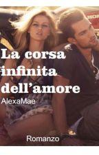 la corsa infinita dell'amore by alexamae88