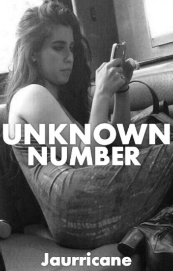 Unknown Number (Camren)