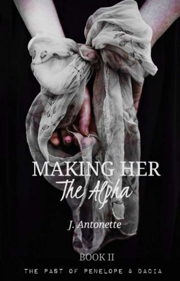 Making her The Alpha || Completed||
