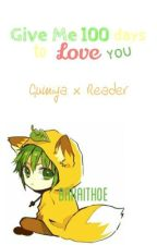 [ON HOLD] Give Me 100 Days To Love You [Gumiya x Reader] by bakaithoe