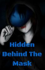 Hidden Behind The Mask (Eyeless Jack love story) by CrrazyXgirl_