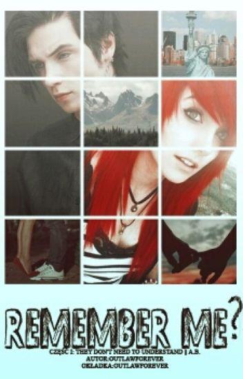 REMEMBER ME? ||A.B.