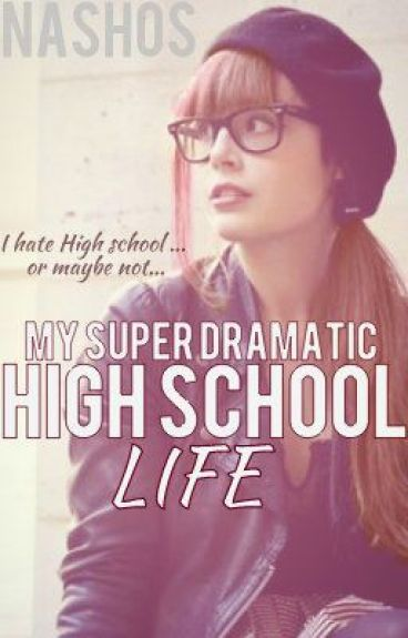 My Super Dramatic High School Life (Editing)