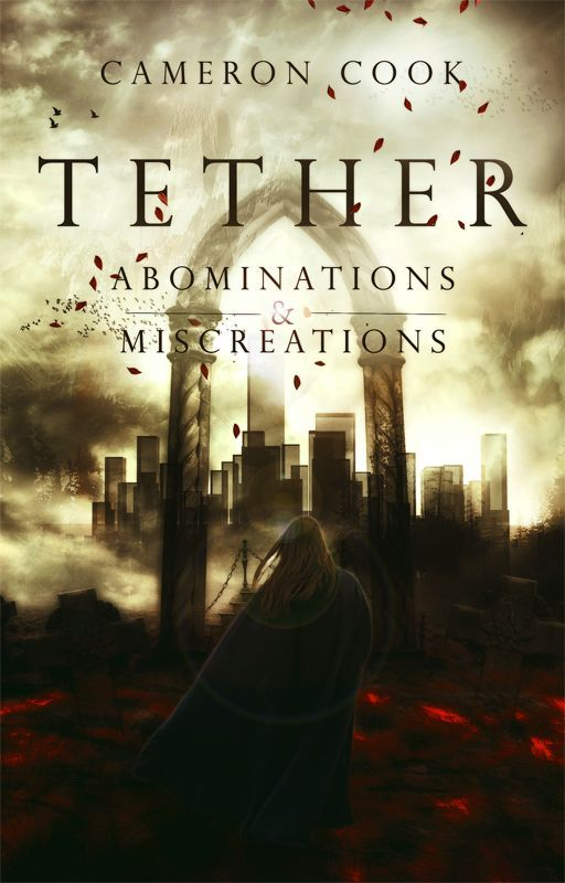 Tether: Abominations and Miscreations by FreeLove