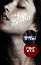 The Ghost of You  by Margo_Holden