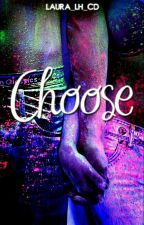 Choose by laura_lh_cd