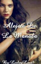 Alejate De La Manada. by LesleyLpez3