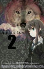 La Híbrida [2 Temporada] by safira115