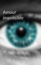 Amour impossible by ProDeLanonyme