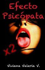 Efecto psicópata x2: La novela by vidavirix