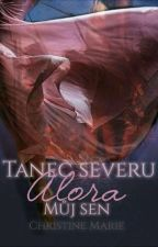 """Tanec Severu - Alora """"Můj sen"""" by Christine-Marie"""