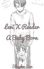 Levi X Reader A Baby Born by Shaylee-San