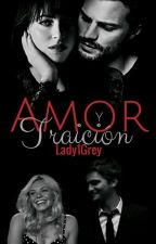 AMOR Y TRAICIÓN (FSOG) by Lady1Grey