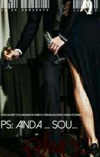 PS: Ainda... Sou... Sua...( Livro 2 - Quadriologia.) by Taisa-Senssava