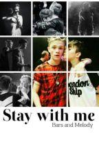 Stay With Me | Bars and Melody[ZAWIESZONE] by ziolkowskalena