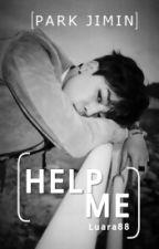 [Help Me] || Park Jimin by Luara88