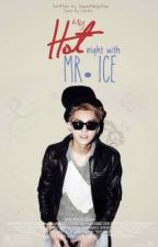 My Hot night with Mr. Ice (One Shot BS) by SuperNinJaDoo