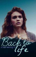 Back To Life •Stydia• by chimeragirl