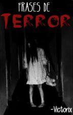 Frases de terror. by -Victorix