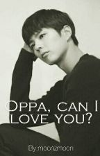 Oppa, Can I Love you? by moonzmoon