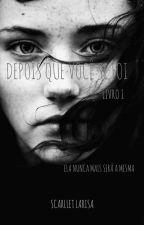 Depois Que Voce Se Foi|Livro 1 by DarkestPart14