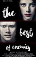 The best of enemies by Nastya2001-2015