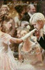 """Dramione """"Casamento Por Contrato """" by LolyStylesPotter"""