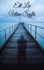 Ett liv utan syfte by NanaEmilieOlsson