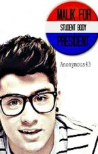 Malik For Student Body President {Ziam Student/Teacher} by Anonymous43