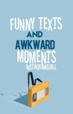 Funny Texts & Awkward Moments (COMPLETED) by instagramgirll