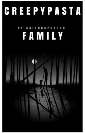 Creepypasta Family by SaikoGGPsycho