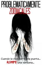 Problematicamente Zodiacales by 9Xx_Agus_xX6