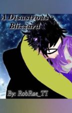 Disastrous Blizzard by RobRae_TT